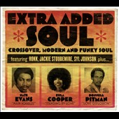 Various Artists: Extra Added Soul: Crossover, Modern and Funky Soul
