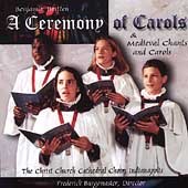 Britten: Ceremony of Carols;  Medieval Chants and Carols