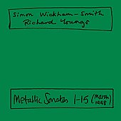 Simon Wickham-Smith & Richard Youngs: Metallic Sonatas 1-15