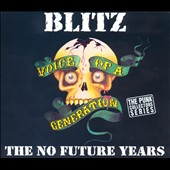 Blitz (Punk): Voice of a Generation: The No Future Years