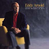Eddy Arnold: Seven Decades of Hits
