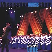 The Mississippi Mass Choir: Amazing Love