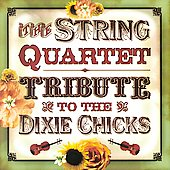 Vitamin String Quartet: The String Quartet Tribute to the Dixie Chicks