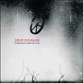 Dave Douglas (Trumpet): Strange Liberation