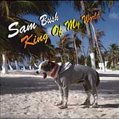 Sam Bush: King of My World