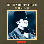 Richard Tauber - My Heart and I