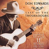 Don Edwards: Last of the Troubadours: Saddle Songs, Vol. 2 [Digipak]