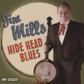 Jim Mills: Hide Head Blues *