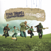 Ryan Shupe: Dream Big