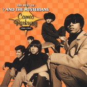 ? & the Mysterians: The Best of ? & the Mysterians: Cameo Parkway 1966-1967 *