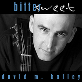 David M. Bailey: Bittersweet
