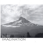 Brian Cashwell: Pure Imagination *