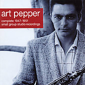 Art Pepper: Complete 1947-1951 Small Group Studio Recordings