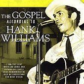 Hank Williams: The Gospel According to Hank Williams