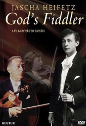 Jascha Heifetz: God's Fiddler / Film by Peter Rosen [DVD]