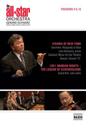 The All-Star Orchestra, Gerard Schwarz - Program 9: Gershwin: Rhapsody in Blue; Copland: Music for Theatre. Program 10: Rimsky-Korsakov: Scheherazade / Lola Astanova, piano; David Kim, violin [DVD]