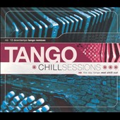 Various Artists: Tango Chill Sessions