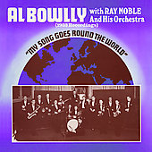 Al Bowlly: My Song Goes Around the World
