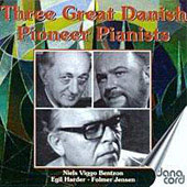 Three Great Danish Pioneer Pianists