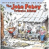 Various Artists: Revenge of Blind Joe Death: The John Fahey Tribute Album