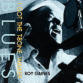 Roy Gaines: I Got the T-Bone Walker Blues