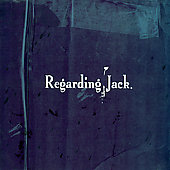 Regarding Jack: Regarding Jack [EP]