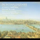 A Choice Collection - Held by the Ears / Palladian Ensemble