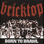 Bricktop: Born to Brawl [PA] *