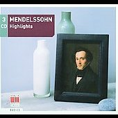 Mendelssohn: Highlights - Favorite works by Mendelssohn / Oistrach, Gheorghiu, Kegel et al.  [3 CDs]