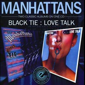 The Manhattans: Black Tie/Love Talk