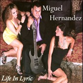Miguel Hern&#225;ndez: Life in Lyric