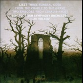 Liszt: Three Funderal Odes; From the Cradle to the Grave; Two Episodes from Lenau's Faust / Ilan Volkov, BBC Scottish Symphony Orchestra