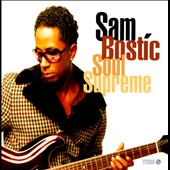 Sam Bostic: Soul Supreme *