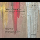Pierre Jodlowski: Drones; Barbarismes; Dialog/No Dialog / Ensemble Intercontemporain