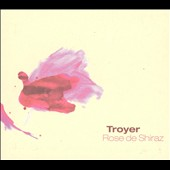 Ulrich Troyer/Troyer: Rose de Shiraz *