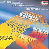 Berg, Janacek, Dutilleux: String Quartets / Petersen Quartet