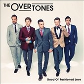 The Overtones: Good Ol' Fashioned Love [Platinum Edition]