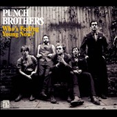 Punch Brothers: Who's Feeling Young Now? [Digipak]
