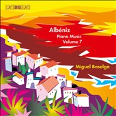 Albeniz: Piano Music, Vol 7 / Miguel Baselga