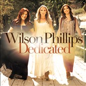 Wilson Phillips: Dedicated