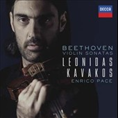Beethoven: Complete Violin Sonatas /  Leonidas Kavakos, violin; Enrico Pace, piano