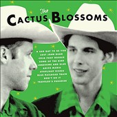 Cactus Blossoms: The Cactus Blossoms
