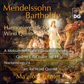 Mendelssohn: A Midsummer Night's Dream (highlights) arr. for Wind Quintet; Quartet in E flat, Op. 44/3; Nocturno, Op. 24 / Ma'alot Quintet