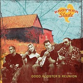 Brother Slade: Good Rooster's Reunion
