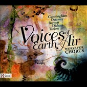 Voices of Earth & Air: Works for Chorus by Cunningham, Ottaway, Barnett, Dickau, Tarlow
