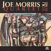 Joe Morris Quartet (Guitar): You Be Me