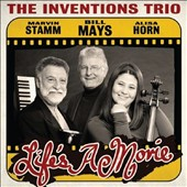 The Inventions Trio/Bill Mays Inventions Trio: Life's a Movie