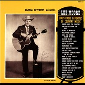 Lee Moore: Sings Radio Favorites of Country Music [Digipak]