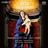 Ros: Songs of Christmas, music of Praetorius; Fagerheim; Hildegard of Bingen, Nordquist plus traditional carols in vocal and instrumental settings