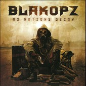 Blakopz: As Nations Decay [Digipak]